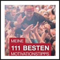 Christian Bischoffs 111 Motivationstipps