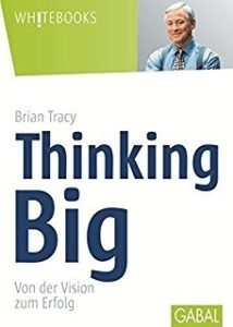 Thinking Big - Brian Tracy